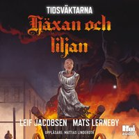 Häxan och liljan - Leif Jacobsen, Mats Lerneby