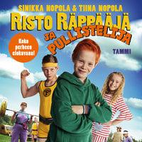 Risto Räppääjä ja pullistelija - Tiina Nopola,Sinikka Nopola