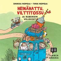 Heinähattu, Vilttitossu ja Rubensin veljekset - Tiina Nopola, Sinikka Nopola