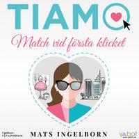 Tiamo: Match vid första klicket - Mats Ingelborn