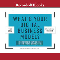 What's Your Digital Business Model? - Peter Weill, Stephanie Woerner