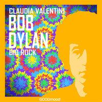 Bob Dylan - Claudia Valentini
