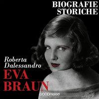 Eva Braun - Roberta Dalessandro