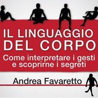 Il linguaggio del corpo - Andrea Favaretto