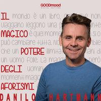 Il magico potere degli aforismi - Danilo Hartmann
