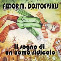 Il sogno di un uomo ridicolo - Fedor Dostoevskij