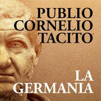 La Germania - Publio Cornelio Tacito