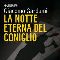 La notte eterna del coniglio - Giacomo Gardumi