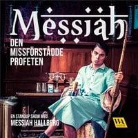 Den missförstådde profeten - Messiah Hallberg