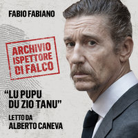Lu Pupu du Zio Tanu. L'archivio dell'Ispettore Di Falco - Fabio Fabiano