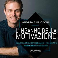 L'inganno della motivazione - Andrea Giuliodori
