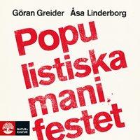 Populistiska manifestet : För knegare, arbetslösa, tandlösa och 90 procent av alla andra - Åsa Linderborg, Göran Greider