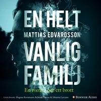 En helt vanlig familj - Mattias Edvardsson
