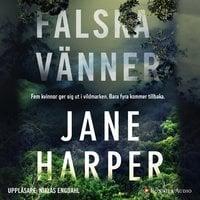 Falska vänner - Jane Harper