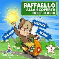 Raffaello alla scoperta dell'Italia Vol.3 - Paola Ergi