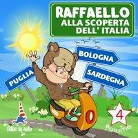Raffaello alla scoperta dell'Italia Vol.4 - Paola Ergi