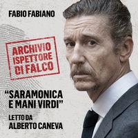 Saramonica e Mani Virdi. L'archivio dell'Ispettore Di Falco - Fabio Fabiano