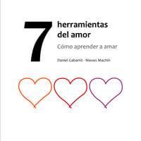 7 herramientas del amor - Nieves Machín, Daniel Gabarró