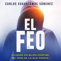El feo - Carlos Cuauhtémoc Sánchez