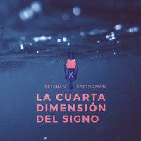 La cuarta dimensión del signo - Esteban Castromán