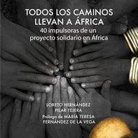 Todos los caminos llevan a África - Loreto Hernández, Pilar Tejera Osuna