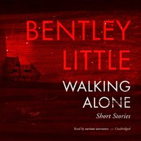 Walking Alone - Bentley Little