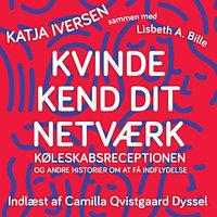 Kvinde kend dit netværk - LIsbeth A. Bille, Katja Iversen