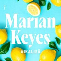Aikalisä - Marian Keyes