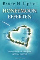 Honeymoon-effekten - Bruce Lipton