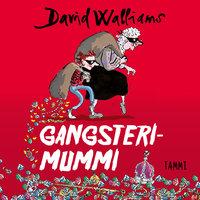 Gangsterimummi - David Walliams