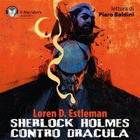 Sherlock Holmes contro Dracula - Estleman Loren D.
