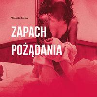Zapach pożądania - Weronika Jowska