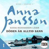Wern S1A1 Döden är alltid sann - Anna Jansson