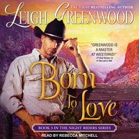 Born to Love - Leigh Greenwood