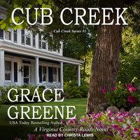Cub Creek: A Virginia Country Roads Novel - Grace Greene