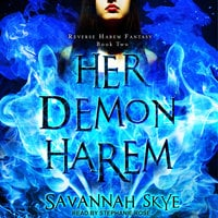 Her Demon Harem Book Two: Reverse Harem Fantasy - Savannah Skye