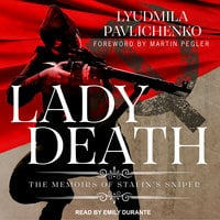 Lady Death: The Memoirs of Stalin's Sniper - Lyudmila Pavlichenko