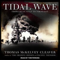 Tidal Wave: From Leyte Gulf to Tokyo Bay - Thomas McKelvey Cleaver
