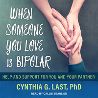 When Someone You Love Is Bipolar: Help and Support for You and Your Partner - Cynthia G. Last