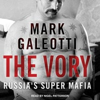 The Vory: Russia's Super Mafia - Mark Galeotti