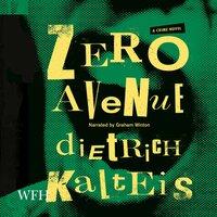 Zero Avenue - Dietrich Kalteis