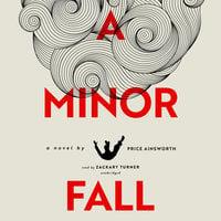 A Minor Fall - Price Ainsworth