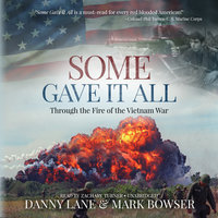 Some Gave It All - Mark Bowser, Danny Lane