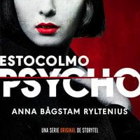 Estocolmo Psycho - T1E01 - Anna Bågstam Ryltenius