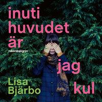 Inuti huvudet är jag kul - Lisa Bjärbo