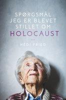 Spørgsmål jeg er blevet stillet om Holocaust - Hédi Fried