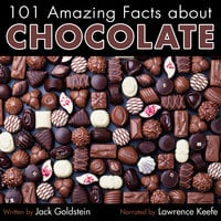 101 Amazing Facts about Chocolate - Jack Goldstein