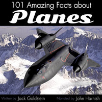 101 Amazing Facts about Planes - Jack Goldstein