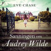 Sanningen om Audrey Wilde - Eve Chase