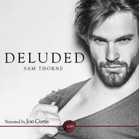 Deluded - Sam Thorne